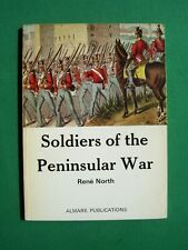 Soldiers of the Peninsular War by Rene North (pb, 1972)