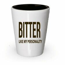 Bitter Like My Personality Shot Glass - Novelty Gag Gift Or Present Idea -...