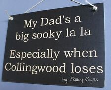 Sooky Dad Father Collingwood Footy Sign Aussie Rules Bar Shed Man Cave Magpies