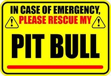 In Case Of Emergency Rescue My Pit Bull Dog Sticker