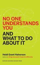 No One Understands You and What to Do about It by Heidi Grant Halvorson...