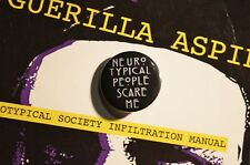 Neurotypical people scare me badge - Autism Autistic Aspergers Neurodiversity