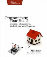 Programming Your Home: Automate with Arduino, Android, and Your Computer (Pragm