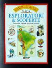 Esploratori e scoperte. Domande, risposte, notizie e curiosità, Ed. De Agostini