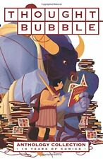 Thought Bubble Anthology Collection: 10 Years of Comics [Paperback] Beaton, Kate