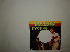 "Jorge Ben – Falcão - Copertina Forata Per Disco Vinile 45 Giri 7"""