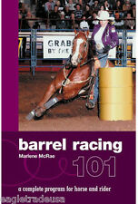 Barrel Racing 101 by Marlene McRae (Hardcover)
