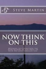 Now Think On This: Messages to strengthen the hope within,  as you press on with