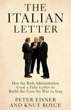 The Italian Letter: How the Bush Administration Used a Fake Letter to Build the