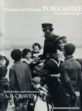 Victorian and Edwardian Yorkshire by A. B.Craven, (Hardback 1981)