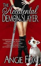 The Accidental Demon Slayer by Angie Fox (2013, Paperback)
