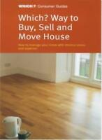 """""""Which?"""" Way to Buy, Sell and Move House (""""Which?"""" Consumer Gui .9780852028230"""