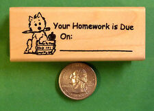 Your Homework is Due On ________, (Puppy) - Wood Mounted Teacher's Stamp