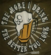 Mens Brown T-shirt, Medium 'The More I Drink The Better You Look' . xplict 18