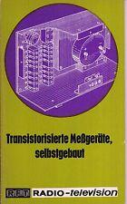 Transistorisierte Meßgeräte, selbstgebaut, RFT Radio-television/1. Auflage/1972