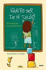 QUIERO SER DE MI TAMAÑO!.(PROYECTO NORIA). ENVÍO URGENTE (ESPAÑA)