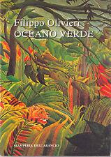 Oceano verde - Filippo Olivieri - Libro nuovo in offerta!