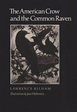 American Crow and the Common Raven: By Lawrence Kilham