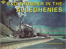 B & O Thunder in the ALLEGHENIES: Railroad's struggle to master the mtns - (NEW)