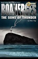 Boanerges - the Sons of Thunder by Allen Nay (2010, Paperback)