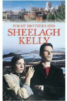 SHEELAGH KELLY ____ FOR MY BROTHERS SINS ____ BRAND NEW
