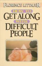 How to Get along with Difficult People by Florence Littauer (1984, Paperback)