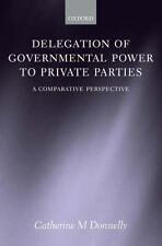 Delegation of Governmental Power to Private Parties : A Comparative...