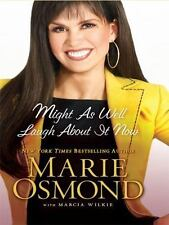 Might As Well Laugh about It Now by Osmond, Marie