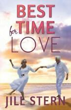 Old Loves and New: Best Time for Love : The Best Time for Love Is When It's...