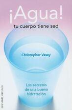 Agua! Tu cuerpo tiene sed (Salud Y Vida Natural) (Spanish Edition)-ExLibrary