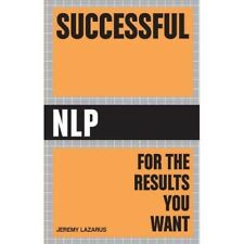 Successful NLP for the Results You Want  (Neuro Linguistic Programming)
