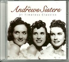 THE ANDREWS SISTERS 21 TIMELESS CLASSICS CD - SAYS MY HEART, LILY BELLE & MORE