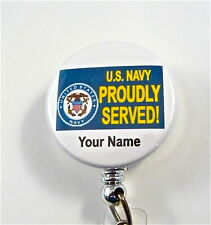 US NAVY PROUDLY SERVED ID BADGE RETRACTRABLE MEDIC,DOCTOR,NURSE,ER,RN,MILITARY