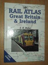 Railway Atlas Great Britain & Ireland 10th edition (S. K, Baker, OPC 2004)