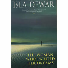 The Woman Who Painted Her Dreams by Isla Dewar - Medium Paperback