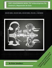 1997 VOLKSWAGEN BORA TDI Turbocompresor Reconstruir y Reparación de Guía :...