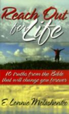 Reach Out for Life: 10 Truths from the Bible That Will Change You Forever