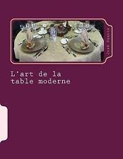 L' Art de la Table Moderne by José Duarte (2015, Paperback, Large Type)