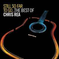 Still So Far To Go - The Best Of [2 CD] - Chris Rea WARNER STRATEGIC MAR