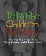 Tell All the Children Our Story : Memories and Mementos of Being Young-ExLibrary