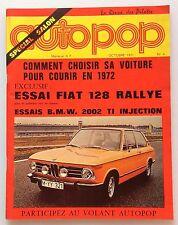 AUTOPOP N°4 (OCTOBRE 1971) AVEC POSTER , SPECIAL SALON , FIAT 128 RALLYE , B.M.W