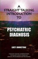 A Straight Talking Introduction to Psychiatric Diagnosis 9781906254667