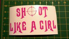 Pink Vinyl Decal Sticker..Shoot Like A Girl..Gun Rights..Car Truck Window