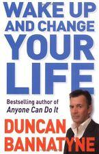 Wake Up and Change Your Life,Duncan Bannatyne- 9780752882871