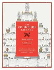 The Cookbook Library: Four Centuries of the Cooks, Writers, and Recipes That Mad