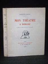 MON THÉATRE A MOSCOU - PASCAR [Henriette] - illustrations de MOSSORGSKY - 1930