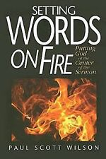 Setting Words on Fire: Putting God at the Center of the Sermon