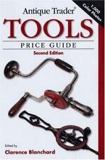 Antique Trader Tools Price Guide by Clarence Blanchard and Dan Brownell (2007, P