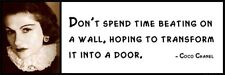 Wall Quote - COCO CHANEL - Don't Spend Time Beating on a Wall, Hoping to Transfo