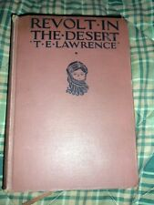 Revolt In The Dessert by T.E. Lawrence Hardback Copyright 1927